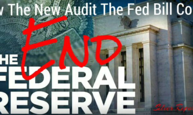 Economic Collapse News – Audit The Fed Resubmitted! How This Bill Could End The Federal Reserve