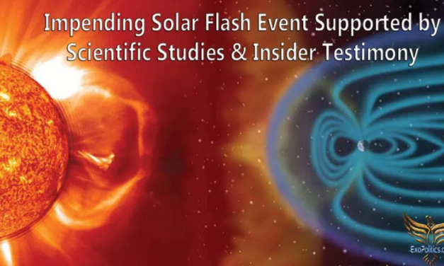Impending Solar Flash Event Supported by Scientific Studies & Insider Testimony [VIDEO]
