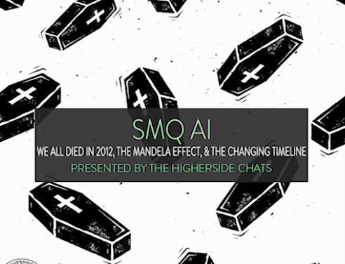 SMQ AI | We All Died In 2012, The Mandela Effect, & The Changing Timeline