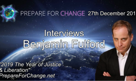 Benjamin Fulford Interview: 2019 The Year of Justice & Liberation – Prepare For Change [AUDIO]