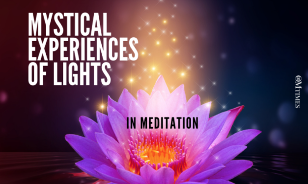 MYSTICAL EXPERIENCES OF LIGHTS IN MEDITATION
