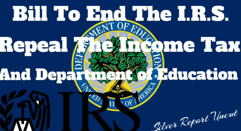 Bill To Abolish The I.R.S. Repeal The Income Tax and End The Department Of Education H.R. 25 [VIDEO]