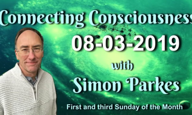Connecting Consciousness – Simon Parkes: March 8, 2019 [VIDEO]