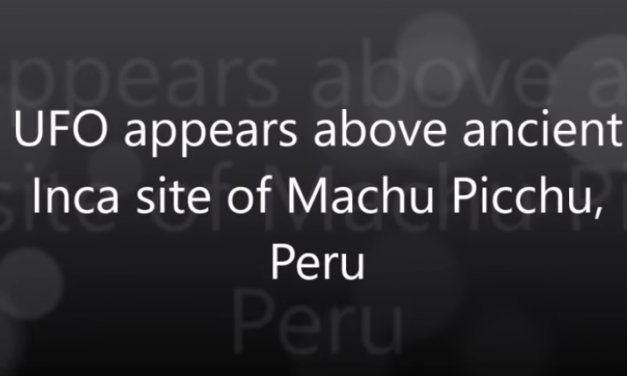 UFO appears above ancient Inca site of Machu Picchu, Peru [VIDEO]