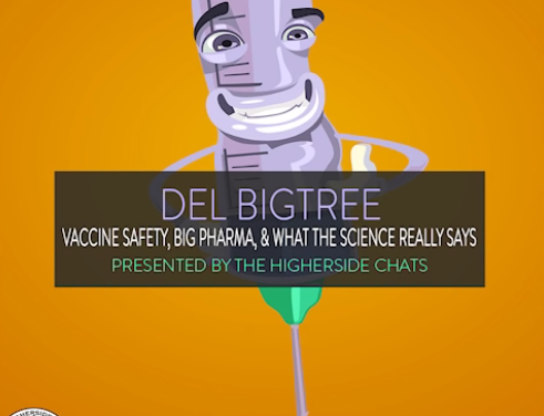 Del Bigtree | Vaccine Deception, Big Pharma, & What The Science Really Says [VIDEO]