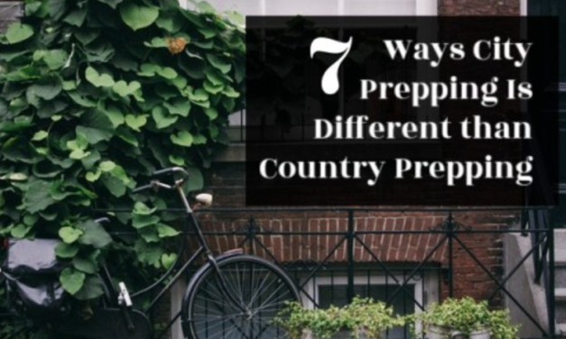 7 Ways City Prepping Is Different Than Country Prepping