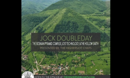 Jock Doubleday | The Bosnian Pyramid Complex, Lost Technology, & The Hollow Earth [VIDEO]