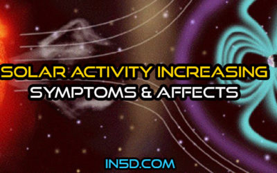 Solar Activity Increasing – Symptoms & Affects