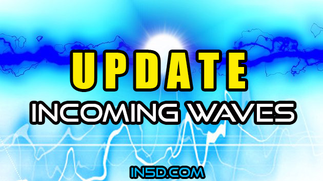 UPDATE: Incoming Waves