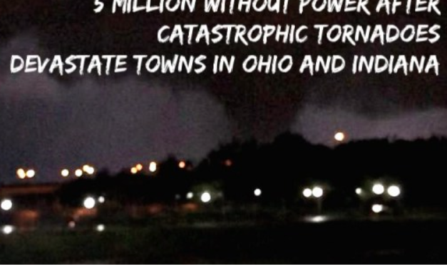 5 Million Without Power After Catastrophic Tornadoes Devastate Towns in Ohio and Indiana