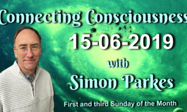 Connecting Consciousness – Simon Parkes 6/15/2019 [VIDEO]