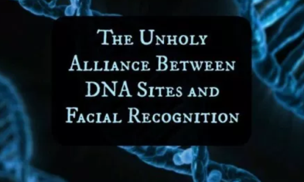 The Unholy Alliance Between DNA Sites and Facial Recognition