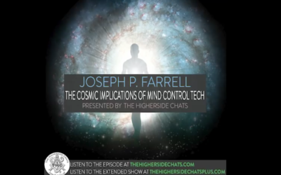 Joseph P. Farrell | Microcosm & Medium: The Cosmic Implications Of Mind Control Tech [VIDEO]