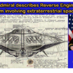 Navy Admiral describes Reverse Engineering program involving extraterrestrial spacecraft