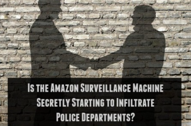 Is the Amazon Surveillance Machine Secretly Infiltrating Police Departments?