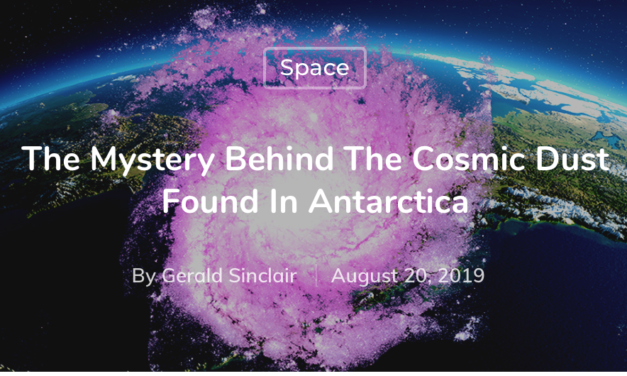 The Mystery Behind The Cosmic Dust Found In Antarctica