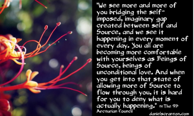 Bridging the Gap Between You & Source ∞The 9D Arcturian Council