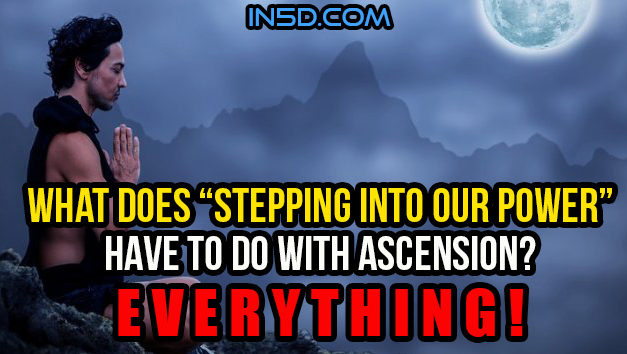 """What Does """"Stepping Into Our Power"""" Have To Do With Ascension? Absolutely Everything!"""
