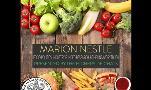 Marion Nestle | Food Politics, Industry-Funded Research, & The Unsavory Truth [VIDEO]