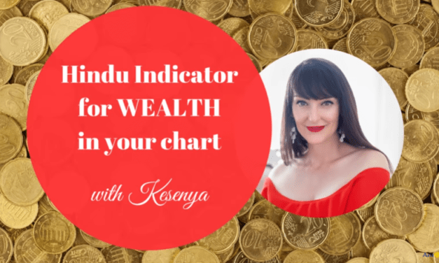 WEALTH in ASTROLOGY – Do you have these Hindu/Vedic/Jyotish Indicators for wealth in your horoscope? [VIDEO]