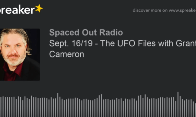 Sept. 16/19 – The UFO Files with Grant Cameron [VIDEO]