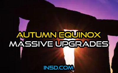 Autumn Equinox: Massive Upgrades Preparing Us For 2020