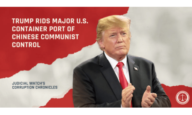 TRUMP RIDS MAJOR U.S. CONTAINER PORT OF CHINESE COMMUNIST CONTROL